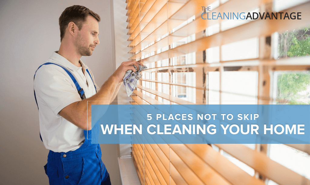 5 Places Not to Skip When Cleaning Your Home