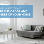 Home Inspections: Keeping the Order and Cleanliness of Your Home