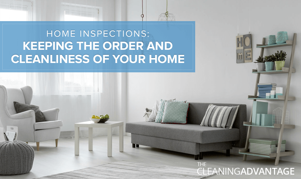 Home Inspections Keeping the Order and Cleanliness of Your Home