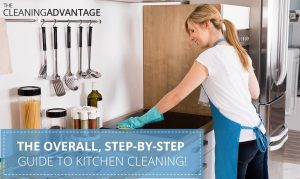 The Overall, Step-by-Step Guide to Kitchen Cleaning
