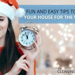 Fun and Easy Tips To Clean Your House For the Year-End
